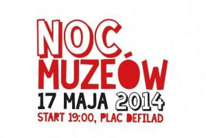 Gorączka sobotniej nocy czyli ... Noc Muzeów 2014 w Warszawie